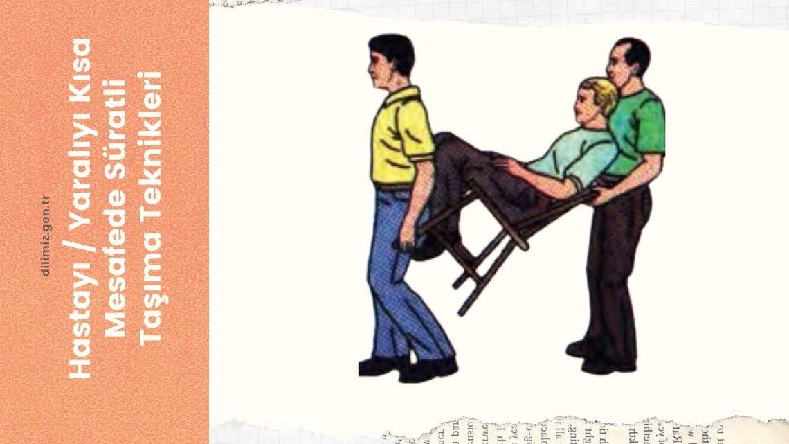 Hastayı / Yaralıyı Kısa Mesafede Süratli Taşıma Teknikleri