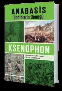 """Ksenophon'un (Ksenöpon) yazdığı """"Anabasis"""" adlı eseri"""