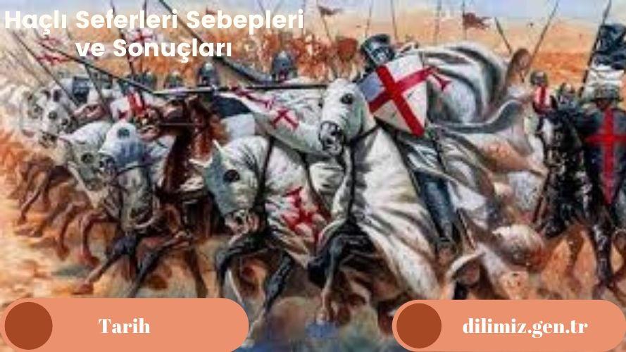 Haçlı Seferleri Sebepleri ve Sonuçları