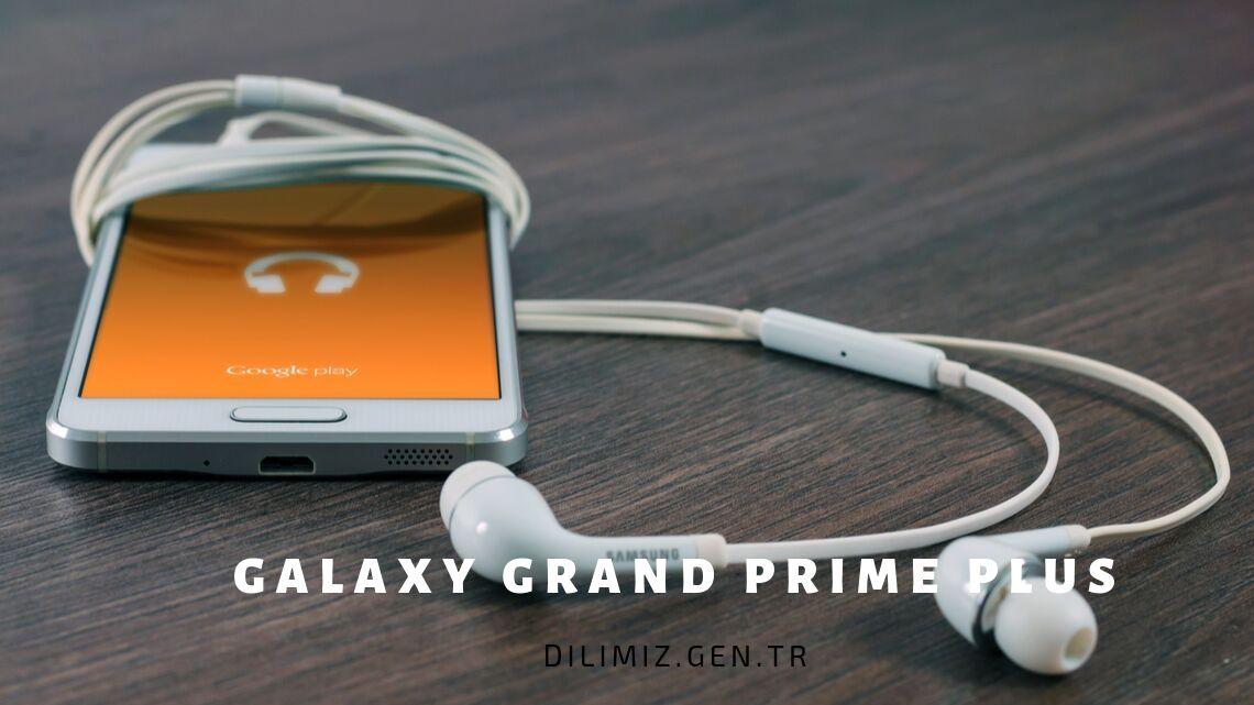 Samsung Galaxy Grand Prime Plus (SM-G532F) Özellikleri ve İnceleme