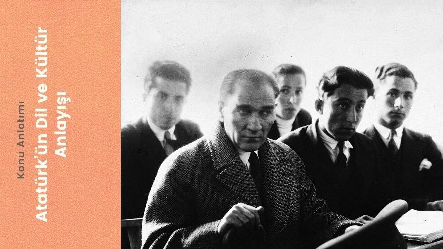 Atatürk'ün Dil ve Kültür Anlayışı