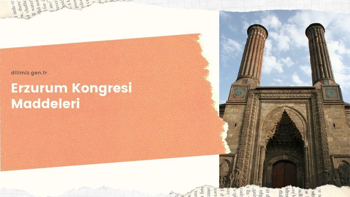 Erzurum Kongresi ve Maddeleri | Kısaca