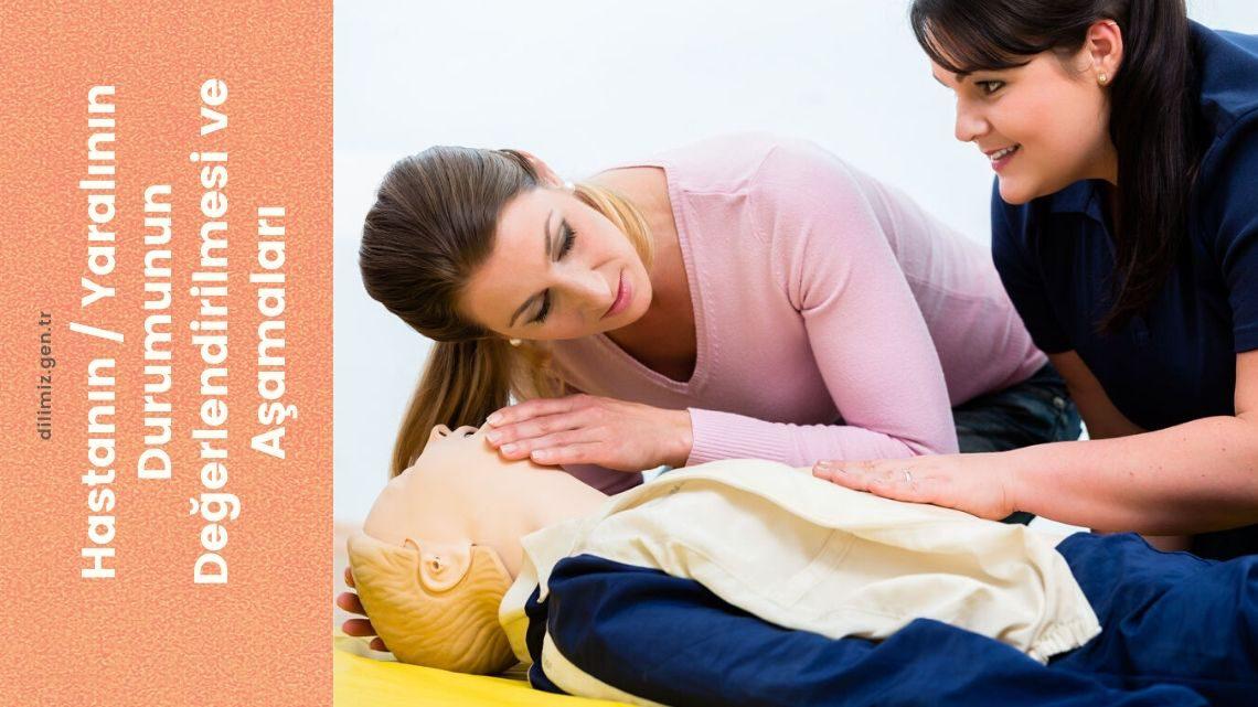 Hastanın / Yaralının Durumunun Değerlendirilmesi ve Aşamaları