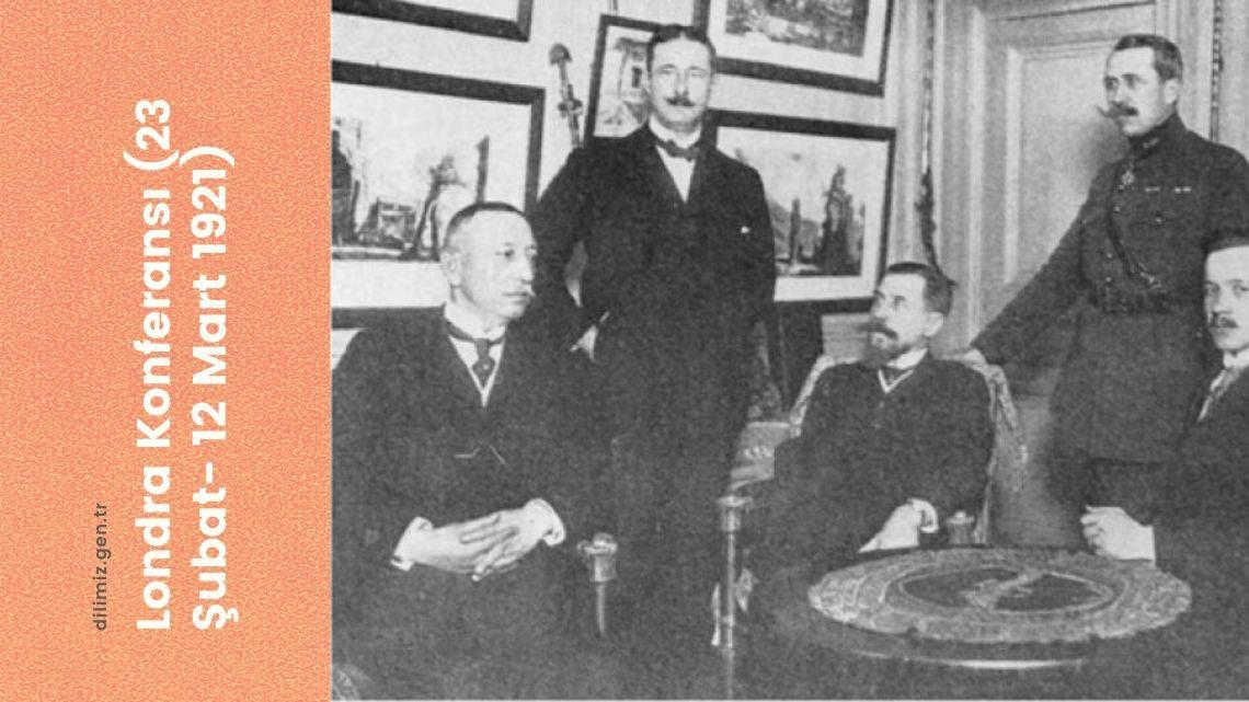 Londra Konferansı (23 Şubat- 12 Mart 1921)