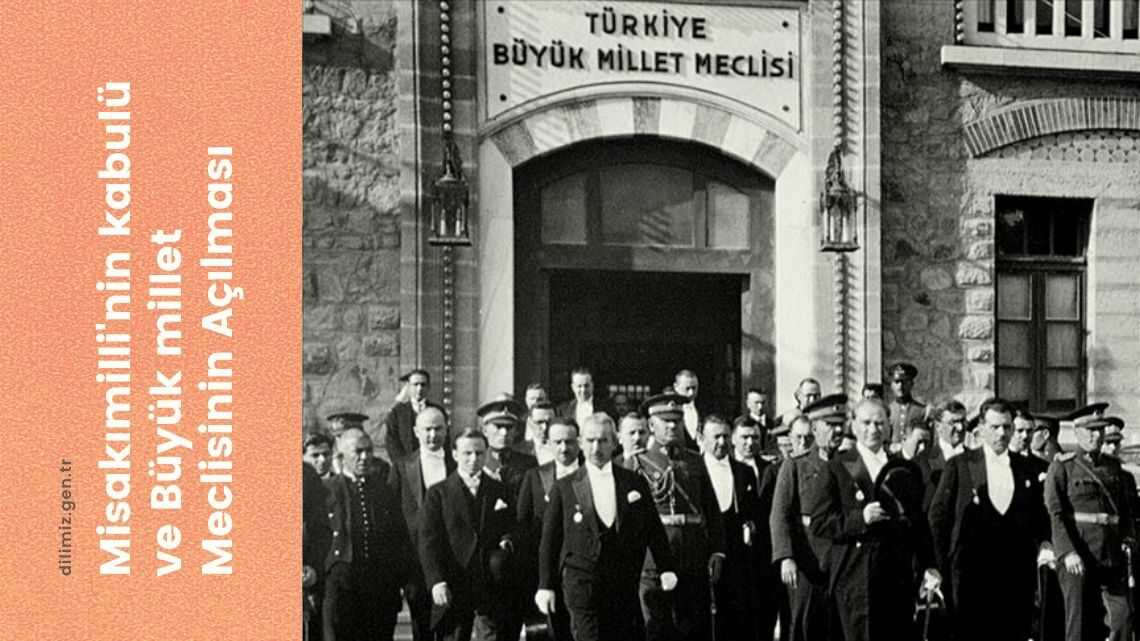 Misakı Milli'nin Kabulü ve Büyük Millet Meclisinin Açılması
