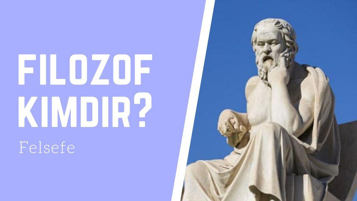 Filozoflara Göre Felsefe Tanımları Nelerdir? 2 – filozof kimdir