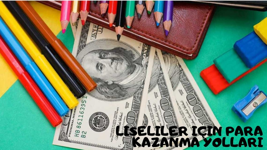 Liseliler için para kazanma yolları | 2020